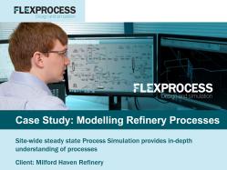 Flex Process Case Study_Modelling Refinery Processes